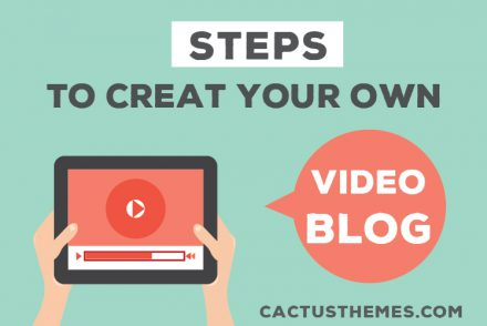 Steps to Create your own Video Blog